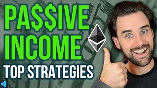 PASSIVE INCOME WITH ETHEREUM | TOP STRATEGIES