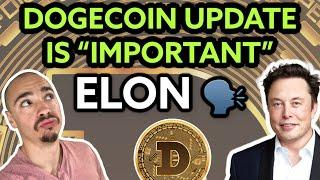 IMPORTANT DOGECOIN UPDATE TODAY! ELON SAYS THE NODE UPDATE IS IMPORTANT FOR THE FUTURE OF DOGE!