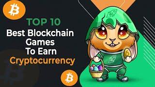 Top 10 Best Blockchain Games Earn  CRYPTO GAMES! ETH  - TOP NFT GAMES - PLAY TO EARN  - BEST CRYPTO