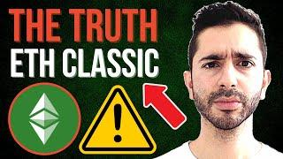 The Truth About Ethereum Classic...