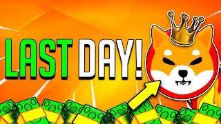 SHIBA INU FINAL DAY TODAY! WATCH BEFORE IT'S TOO LATE!