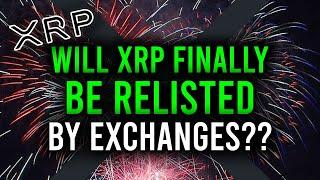 RIPPLE XRP: IT HAS FINALLY BEGUN, WILL EXCHANGES RELIST XRP, OR IS THIS JUST ANOTHER STEP?!