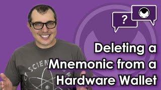 Bitcoin Security Explained: Deleting a Mnemonic from a Hardware Wallet [Is it really gone?]