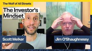 "The Investor's Mindset with Jim O'Shaughnessy, author of ""What Works On Wall Street"""
