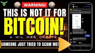 ATTENTION BITCOIN HOLDERS!!! Someone Just Tried To Scam Me!