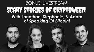 Scary Stories of Cryptoween - Livestream with aantonop & special guests