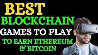 The Best Blockchain Games To Play To Earn Crypto: Crypto NFT Games To Earn Ethereum & Bitcoin