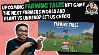 Upcoming Farming Tales NFT Game - The Next Farmers World and Plant vs Undead? Let us check!