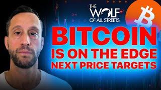 BITCOIN IS ON THE EDGE. NEXT PRICE TARGETS