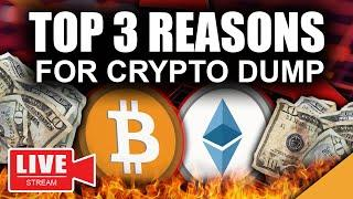 Top 3 Reasons BITCOIN & CRYPTO Price is DUMPING NOW