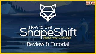 ShapeShift Exchange Review & Tutorial: Easily Exchange your Crypto Assets
