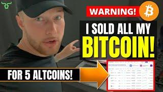 I SOLD ALL MY BITCOIN For 5 Altcoins! (Here's Why)