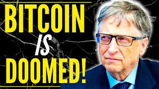 Bitcoin is DOOMED - Bill Gates Bitcoin Prediction & Warning: Should you SELL? (2021) Bill Gates BTC