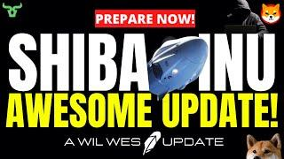 SHIBA INU AWESOME NEWS UPDATE!!! Prepare For What's Coming...