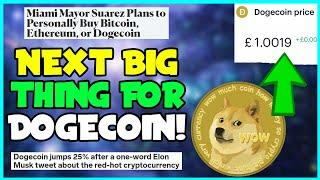 NEXT BIG THING FOR DOGECOIN NEW! *Doge Is About To EXPLODE To $1* (Elon Musk, Miami Mayor & FAST)