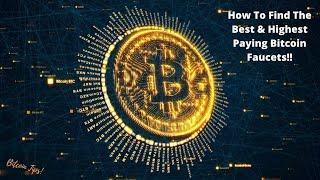 How To Find The Worlds Best & Highest Paying #Bitcoin Faucets!?! How To Earn Free Crypto!! #faucets