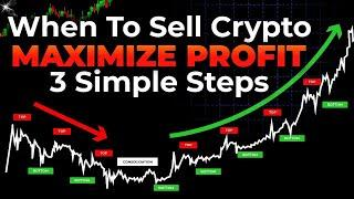 When To Sell Bitcoin & Altcoins – 3 Simple Steps (MAXIMIZE PROFITS!!)