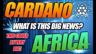 CARDANO AFRICA NEWS COULD BE GAME CHANGER! IS THIS THE BIG ADA ANNOUNCEMENT?