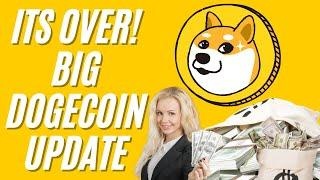 ITS OVER! BIG DOGECOIN ANNOUNCEMENT! DOGECOIN NEWS TODAY