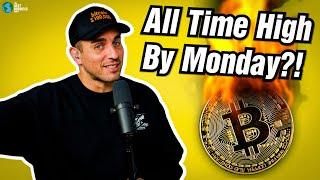 Can Bitcoin Hit An All-Time High By Monday?