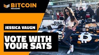 Vote with Your Sats   Jessica Vaugn   Bitcoin Magazine Clips