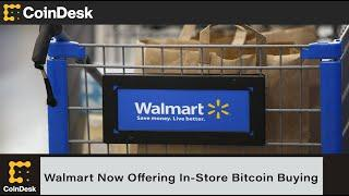 Walmart Now Offering Bitcoin Buying at 200 of Its In-Store Coinstar Kiosks