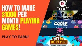 How to Make $1000 A Month Playing Blockchain Games   Alien Worlds, Axie Infinity, RPlanet, Koloboks