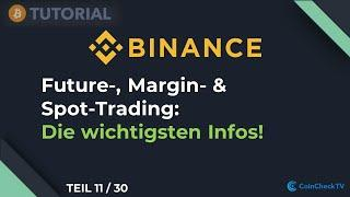 Future-, Margin- und Spot Trading (am Beispiel Binance)! Bitcoin Trading Tutorial 11/30