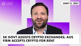 South Korea Government Assists Crypto Exchanges; Australian Firm Accepts Crypto for Rent