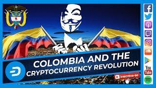 Documentary: Colombia And The Cryptocurrency Revolution - Powered By Dash Digital Cash