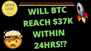 WILL BTC REACH $37K WITHIN 24HRS!? PRICE PREDICTION | TECHNICAL ANALYSIS$ BITCOIN
