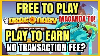 FREE TO PLAY & PLAY TO EARN NFT GAME - DRAGONARY NFT GAME REVIEW - FREE TRANSACTION IN GAMEPLAY