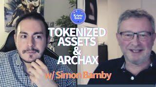 Crypto Chat w/ Simon Barnby of Archax - World's 1st FCA Licensed Digital Assets Exchange