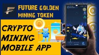 CRYPTO MINING On Android Mobile | Top Mining Gem | FGM Coin Mining App | Future Gold Mine Defi Token