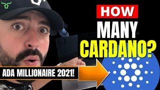 How Many Cardano ADA Coins Do You Need To Buy To Become A Crypto Millionaire 2021?