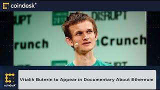 Vitalik Buterin Involved in New Documentary About Ethereum