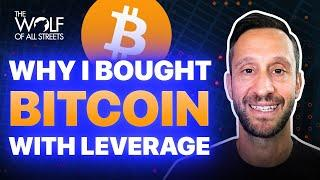 I JUST BOUGHT BITCOIN WITH 10X LEVERAGE   HERE IS WHY