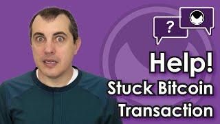 Help! My bitcoin transaction has been stuck for 10 days. Is my bitcoin gone?