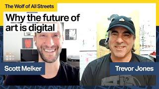 The Future Of Art Is Digital, with Trevor Jones, World Renowned Artist