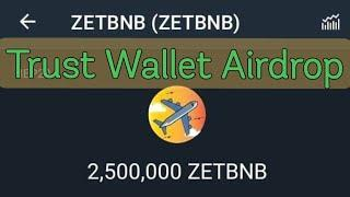 New Trust Wallet Airdrops | Free 2,500,000 ZETBNB Finance Tokens | Latest Crypto Airdrops 2021