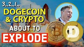 DOGECOIN Will MAKE YOU RICH ! DOGE & CRYPTOCURRENCY ABOUT TO EXPLODE!!