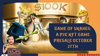 GAME OF SNAKES: A P2P NFT GAME PRESALE OCTOBER 27TH!
