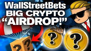 """ALERT! Big Crypto """"AIRDROP"""" For WallStreetBets Soon"""