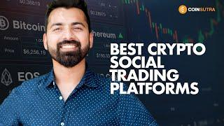 3 Best Crypto social trading platforms for beginners