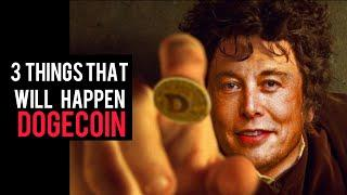 3 Things That Will Happen To Dogecoin VERY SOON | Dogecoin $1 Price Prediction
