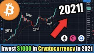 How I Would Invest $1000 In Cryptocurrency In 2021 | Best Cryptocurrency To Buy In 2021?