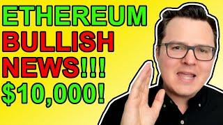 Ethereum Going to $10,000 in 2021!!! Bullish Crypto News