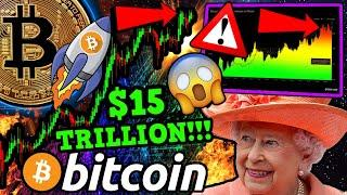 BITCOIN $15 TRILLION FLOOD!?! ALL TIME HIGH WILL BE SHATTERED!! THE QEEN IS INTERESTED!!!