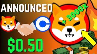 SHIBA INU COIN NEWS TODAY - CoinBase Announced Shiba Inu Will Hit $0.50 - PRICE PREDICTION UPDATED!