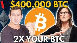 $400,000 BITCOIN IS COMING: HOW & WHEN? DOUBLE YOUR BTC NOW WITH ETHEREUM | Ark Invest, Cathie Wood